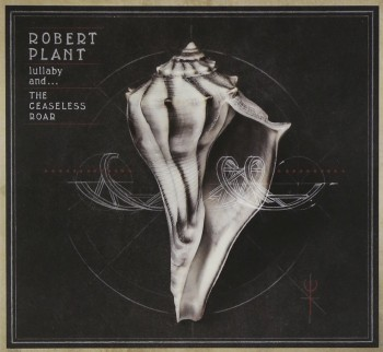 Robert Plant - lullaby and the ceaseless roar - promo album cover pic - 2014