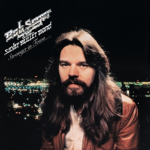 Bob Seger and the Silver Bullet Band - Stranger In Town - promo cover pic