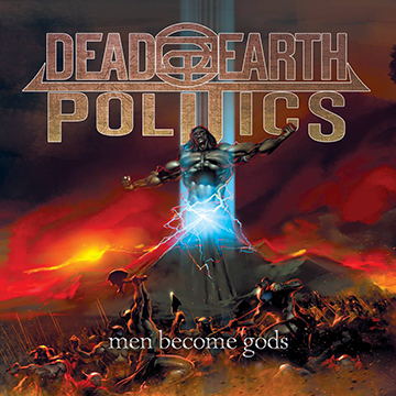 Dead Earth Politics - Men Become Gods - promo cover pic - #2015DEP