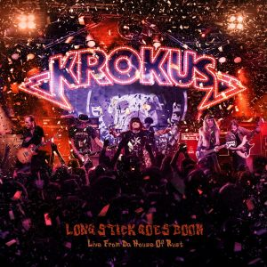 Krokus - Long Stick Goes Boom - Live From Da House Of Rust - promo cover pic - #2014MSK