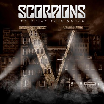 Scorpions - We Built This House - promo single cover pic - #2014KMRSMJJK