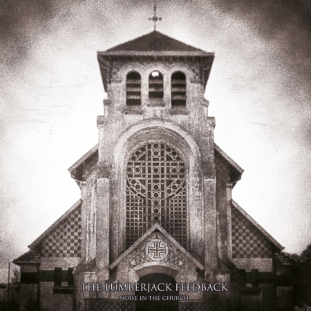 The Lumberjack Feedback - promo cover pic - Noise In The Church - 2014LF
