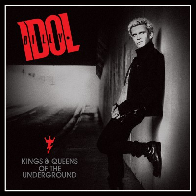 Billy Idol - Kings & Queens Of The Underground - promo cover pic - #2014BIMO