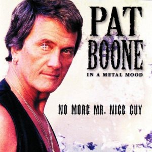 Pat Boone - In A Metal Mood - No More Mr Nice Guy - promo album cover pic - #1997MOPB