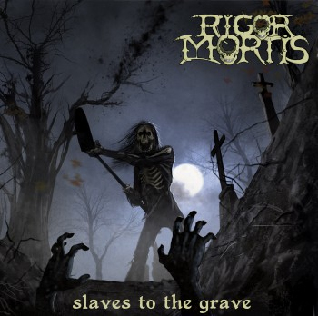 Rigor Mortis - Slaves To The Grave - 2014 promo album cover - #2014 - #03MA