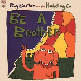 Big Brother and The Holding Company - Be A Brother - promo cover pic - #2015SAMO