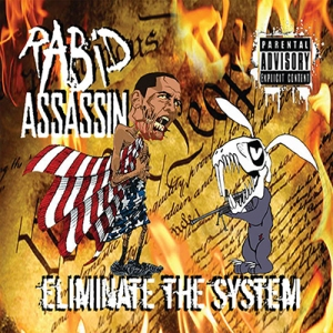 Rabid Assassin - Eliminate The System - promo cover pic - #2015RAMO