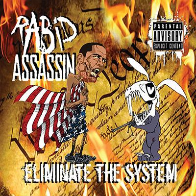 Rabid Assassin - Eliminate The System - promo cover pic - #2015RAMO