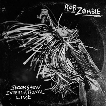 Rob Zombie - Spookshow International Live - promo cover pic - #20150224MORZ