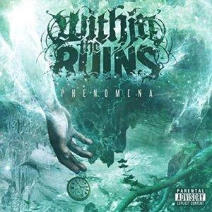 Within The Ruins - Phenomena - promo album cover pic - #2014MOWTR