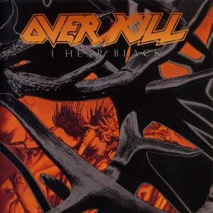 Overkill - I Hear Black - promo album cover pic - #90SOMOTMBBE