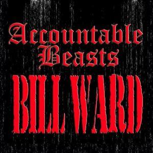 Bill Ward - Accountable Beasts - promo cover pic - 2015