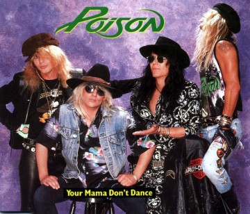 Poison - Your Mama Dont Dance - promo single cover pic - 1988 - #14PMO1