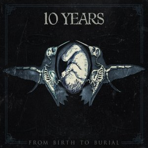 10 Years - From Birth To Burial - promo album cover pic - 2015 - #05MO10