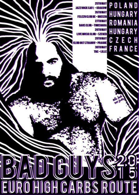 Bad Guys - Eastern European Tour - promo flyer - 2015 - May