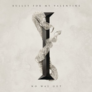 Bullet For My Valentine - No Way Out - promo single cover pic - 2015 - #BFMVMO0530