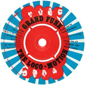 Grand Funk Railroad - The Loco Motion - promo 45rpm - photo - #7475GFRMO