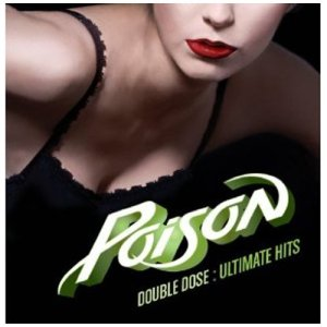 Poison - Double Dose - Ultimate Hits - promo album cover pic - 2011 - #3MOP