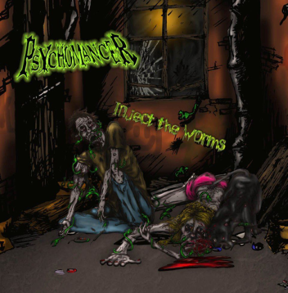 Psychomancer - Inject The Worms - promo album cover pic - 2015 - #05PMODM