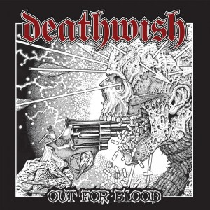 Deathwish - Out For Blood - promo album cover pic - 2015 - #06MODW