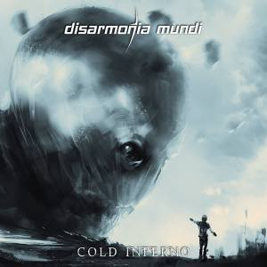 Disarmonia Mundi - Cold Inferno - promo album cover pic - 2015 - #0610DMMOSR