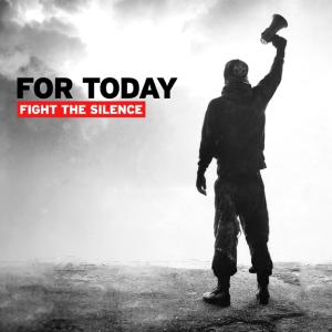 For Today - Fight The Silence - promo album cover pic - 2015 - #0615ILNSMW
