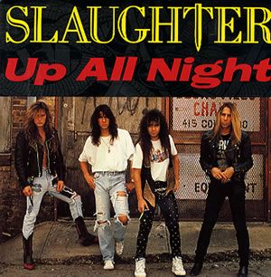 Slaughter - Up All Night - promo 45rpm cover sleeve - 1990 - #0623MSRSLNSM