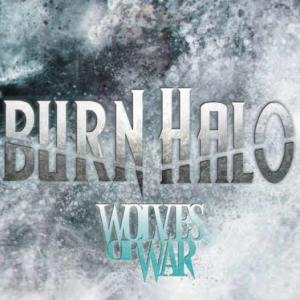 Burn Halo - Wolves Of War - promo album cover pic - 2015 - #MMSTOFAS