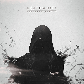 Deathwhite - Solitary Martyr - promo EP cover pic - 2015 - #33MONSMS77