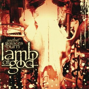 Lamb Of God - As The Palaces Burn - promo album cover pic - #330088MNSMS