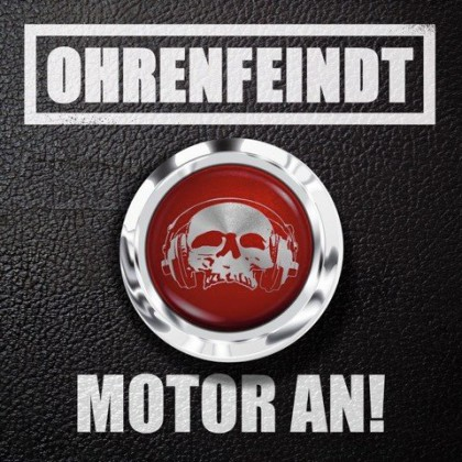 Ohrenfeindt - Motor An! - promo album cover pic - 2015 - #33WLMSMMBSSOT4OU