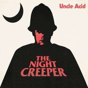 Uncle Acid And The Deadbeats - The Night Creeper - promo cover pic - #MMMONSS0633