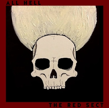 All Hell - The Red Sect - promo album cover pic - 2015 - #66099MO33S