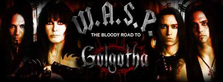 WASP - The Bloody Road To Golgotha - promo banner pic - band - 2015 - #33MMMONS933