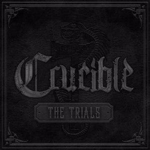 Crucible - The Trials - promo album cover pic - 2015 - #MO33MSSN