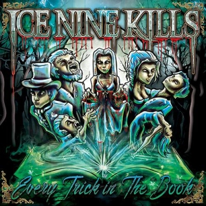 Ice Nine Kills - Every Trick In The Book - promo cover pic - 2015 - #MO77799MM