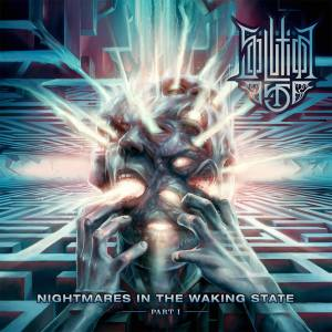 Solution 45 - Nightmares In The Waking State Part 1 - promo album cover pic - 2015 - #MO11133SSMMMSCTAO