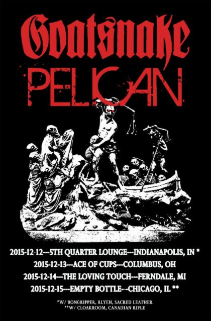 Goatsnake - Pelican - December Midwest Tour Flyer Promo Pic - 2015 - #MO333NSSMM
