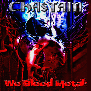 Chastain - We Bleed Metal - promo USA cover version - 2015 - #MOILMF33ILMD993944