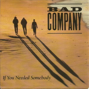 Bad Company - If You Needed Somebody - promo cover pic - 45 - #MO99ILMFMR