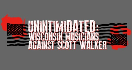 Unintimidated - wisconsin musicians against scott walker - promo banner - 2016 - #MOILMF996969