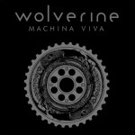 Wolverine - Machina Viva - promo album cover pic - 2016 - #MO999ILMF4