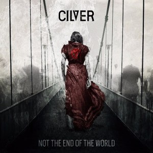 Cilver - Not The End Of The World - 2016 - promo cover pic - #MO999ILMF