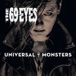 The 69 Eyes - Universal Monsters -