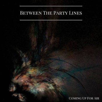 Comng Up For Air - Between The Party Lines - promo album cover pic - 2016 - #MO999ILGF