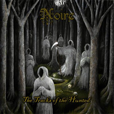 NOIRE - The Tracks Of The Hunted - promo album cover pic - #MOILMGFSO