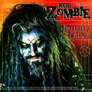 Rob Zombie - Hellbilly Deluxe - promo album cover pic - #ILMNFSO33330