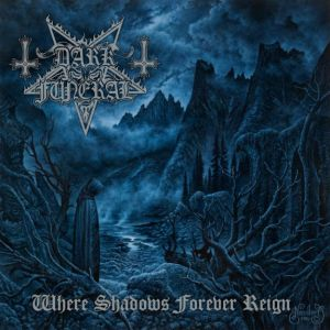 Dark Funeral - Where Shadows Forever Reign - promo album cover pic - 2016 - #MO99333ILMFSO