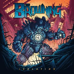 The Browning - Isolation - promo album cover pic - 2016 - #333MO9ILMFSO9