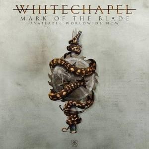 Whitechapel - Mark Of The Blade - promo album cover pic - 2016 - #33MO99ILMFSO777